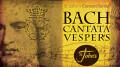 Bach Cantata Vespers Concert