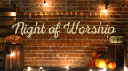 Thanksgiving Eve Night of Worship