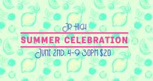 Jr. High Summer Celebration