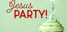 Happy Birthday Jesus Party