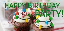 Happy Birthday Jesus Party