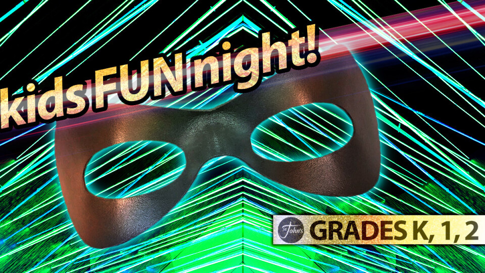 Kids Fun Night // Kindergarten, 1st and 2nd Grade