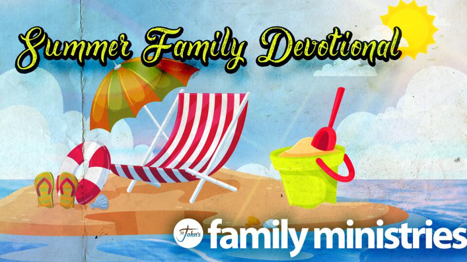 Summer Family Devotion